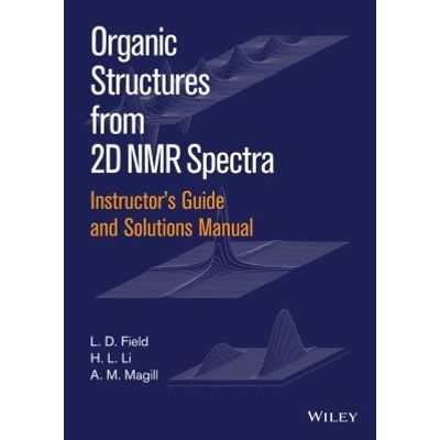 Instructor's Guide and Solutions Manual to Organic Structures from 2D NMR Spectra, Instructor's Guid