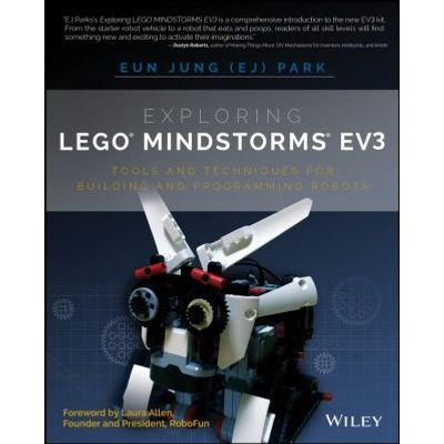Exploring LEGO Mindstorms EV3 - Tools and Techniques for Building and Programming Robots
