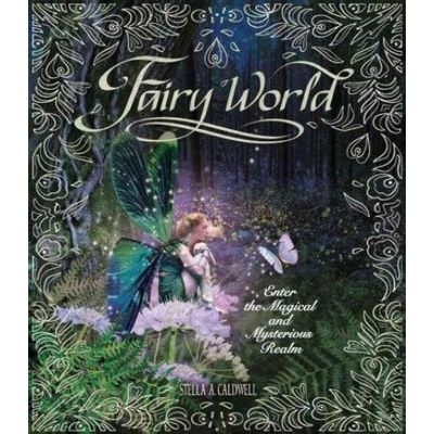 Fairy World - Enter The Magical And Mysterious Realm