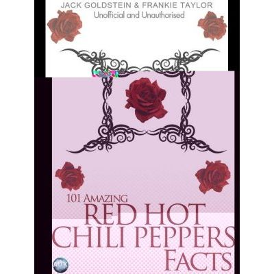 101 Amazing Red Hot Chili Peppers Facts