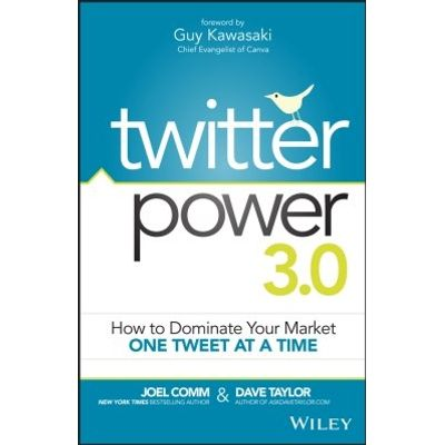 Twitter Power 3.0 - How to Dominate Your Market One Tweet at a Time