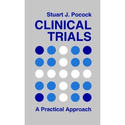 Clinical Trials - A Practical Approach
