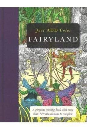 Just Add Color - Just Add Color: Fairyland - Carlton Publishing Group, | Nisrs.org