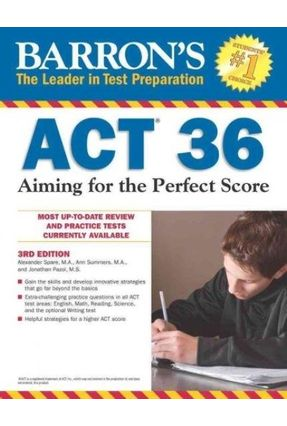 Barron's ACT 36 - Aiming For The Perfect Score - Summers,Ann Spare,Alexander Pazol,Jonathan Spare M a,Alexander Pazol M S,Jonathan pdf epub