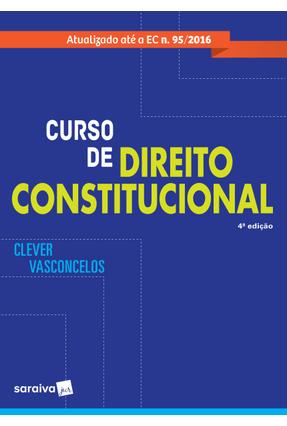 Curso de Direito Constitucional - 4ª Ed. 2017 - Vasconcelos,Clever   Hoshan.org