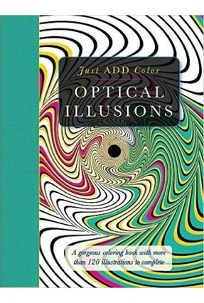 Just Add Color - Just Add Color - Optical Illusions - Carlton Publishing Group, Lawson,Beverly   Hoshan.org