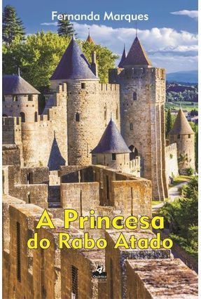 A Princesa do Rabo Atado - Marques,Fernanda | Tagrny.org