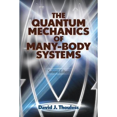 The Quantum Mechanics Of Many-Body Systems - Second Edition