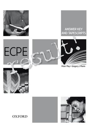 Ecpe Result Answer Key And Tapescripts - May,Peter Manin,Gregory J. | Hoshan.org