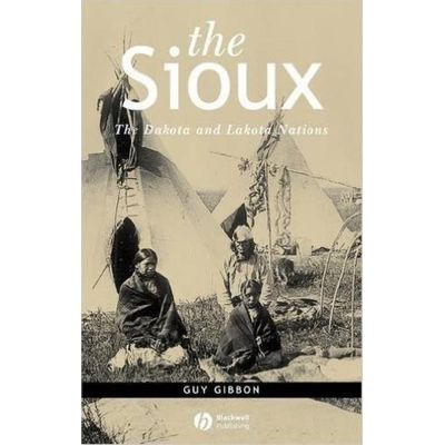The Sioux - The Dakota And Lakota Nations