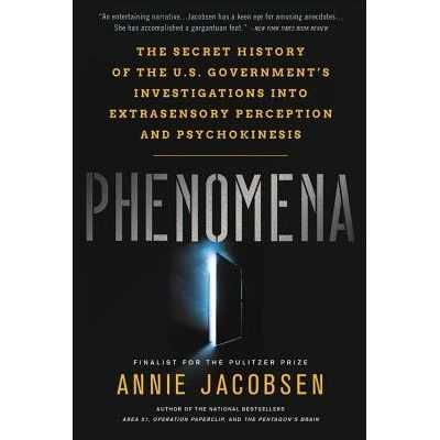 Phenomena - The Secret History Of The U.S. Government's Investigations Into Extrasensory Perception And Psychokinesis