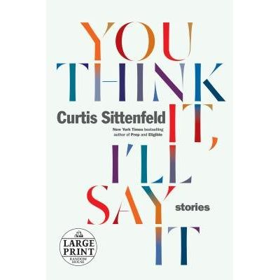 You Think It, I'll Say It - Stories - Large Print