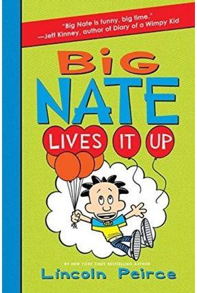 Big Nate Lives It Up - Lincoln Peirce pdf epub