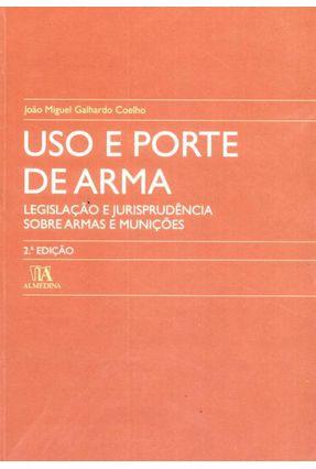 USO E PORTE DE ARMA - 9789724029207