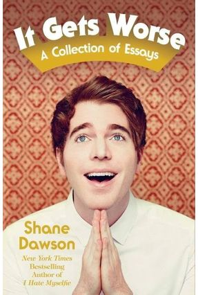 It Gets Worse - A Collection Of Essays - Dawson,Shane   Hoshan.org