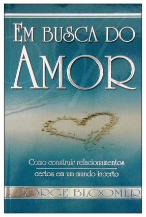 Em Busca do Amor - Bloomer,George | Tagrny.org