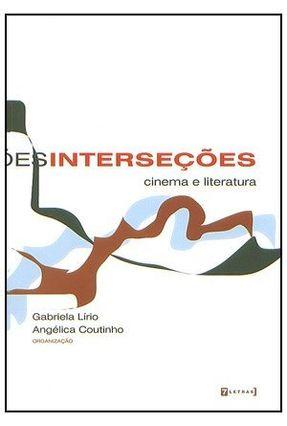 Interseções - Cinema e Literatura - Lírio,Gabriela Coutinho,Angélica   Nisrs.org