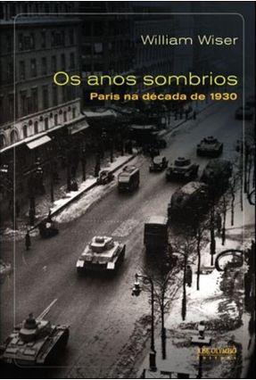 Os Anos Sombrios - Wiser,William   Tagrny.org