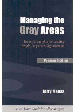 Managing the Gray Areas - Manas,Jerry   Hoshan.org