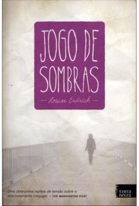 Jogo de Sombras - Erdrich,Louise | Hoshan.org