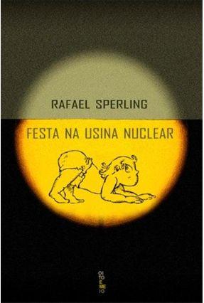 Festa Na Usina Nuclear - Sperling,Rafael pdf epub