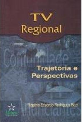 Tv Regional - Trajetorias E Perspectivas