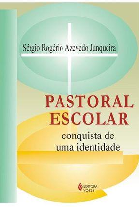 Pastoral Escolar - Azevedo,Sergio Rogerio   Nisrs.org