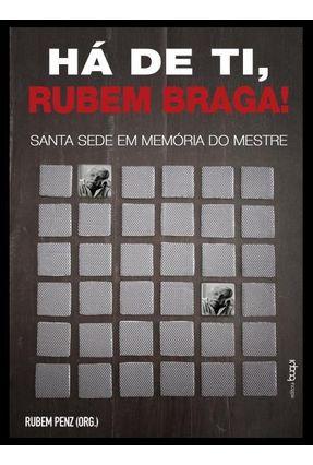 Há De Ti, Rubem Braga! Santa Sede Em Memória do Mestre - Penz,Rubem | Hoshan.org
