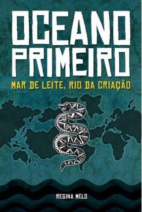 Oceano Primeiro - Mar de Leite, Rio da Criação - Vol. II - Melo,Regina | Tagrny.org
