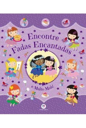Encontre - Fadas Encantadas e Muito Mais! - Editora Ciranda Cultural Editora Ciranda Cultural   Nisrs.org
