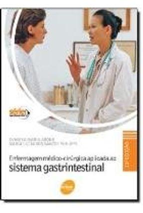 Enfermagem Medico-Cirurgica Aplicada Ao Sistema Gastrintestinal - 11º Ed