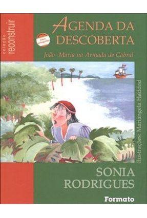 Agenda da Descoberta - João Maria na Armada de Cabral - Rodrigues,Sônia Rodrigues,Sônia Rodrigues,Sônia | Tagrny.org