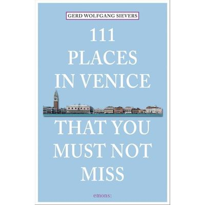 111 Places In Venice That You Must Not Miss