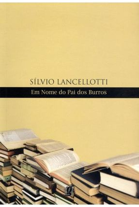 Em Nome Do Pai Dos Burros - Série Estante Romances - Nova Ortografia - Sílvio Lancellotti | Hoshan.org