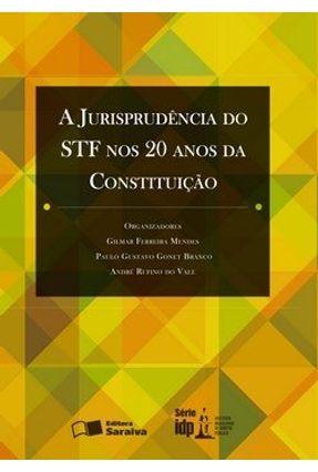 A Jurisprudência do Stf nos 20 Anos da Constituição - Branco,Paulo Gustavo Gonet Mendes,Gilmar Ferreira Vale,André Rufino do | Hoshan.org