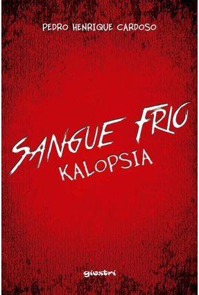 Sangue Frio - Kalopsia - Cardoso,Pedro Henrique   Hoshan.org