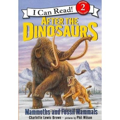 I Can Read Books: Level 2 - After The Dinosaurs - Mammoths And Fossil Mammals