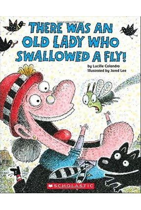 There Was An Old Lady Who Swallowed A Fly! - Colandro,Lucille   Nisrs.org