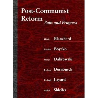 Post-Communist Reform - Pain And Progress