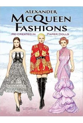 Alexander Mcqueen Fashions - Re-created In Paper Dolls - Tierney,Tom | Tagrny.org