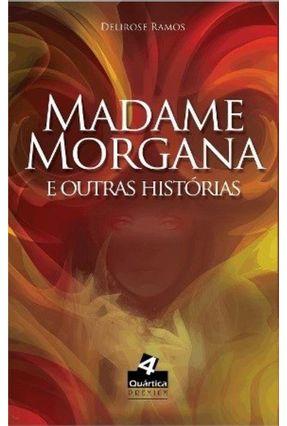 Madame Morgana E Outras Histórias - Ramos,Delirose pdf epub