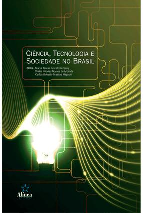 Ciência, Tecnologia e Sociedade No Brasil - Kerbauy,Maria Teresa Miceli Andrade,Thales Haddad Novaes De   Tagrny.org