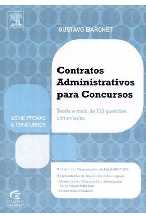 Contratos Administrativos Para Concursos - Teoria e Mais de 130 Questões Comentadas - Barchet,Gustavo | Hoshan.org