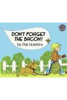 Don´T Forget The Bacon!