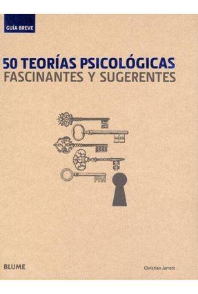50 Teorías Psicológicas Fascinantes Y Sugerentes - Jarrett,Christian   Hoshan.org