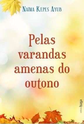Pelas Varandas Amenas do Outono - Ayub,Naíma Kepes pdf epub
