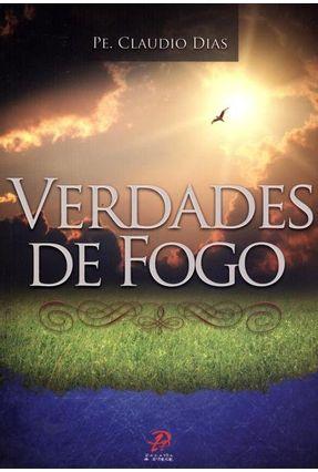 Verdades de Fogo - Dias,Claudio | Tagrny.org