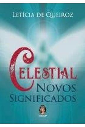 CELESTIAL  NOVOS SIGNIFICADOS