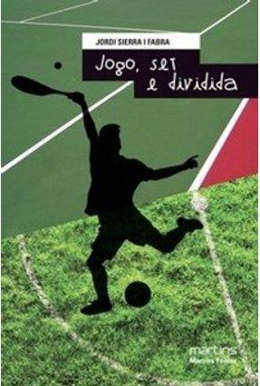 Jogo, Set e Dividida - I Fabra,Jordi Sierra | Hoshan.org