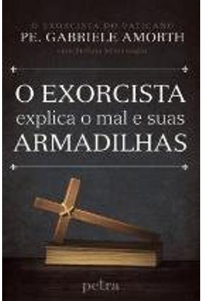 Exorcista Aplica O Mal E Suas Armadilhas, O - 1ª Ed